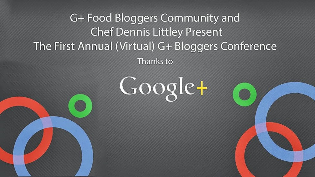 G+ Food Bloggers Confernce copy