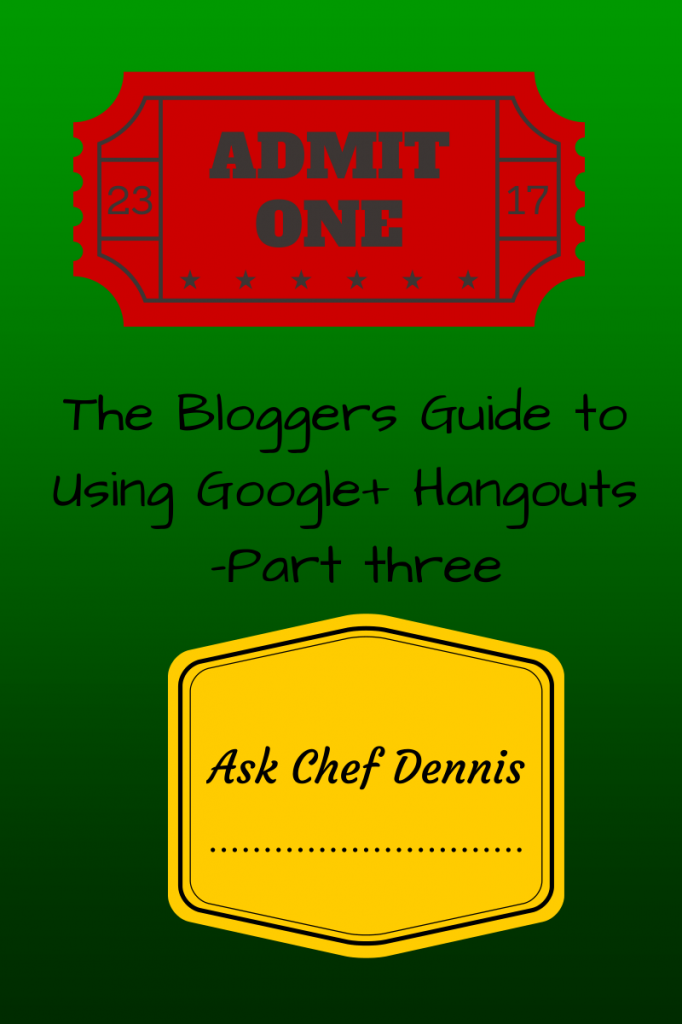 The Bloggers Guide to Using Google+ Hangouts  -Part three