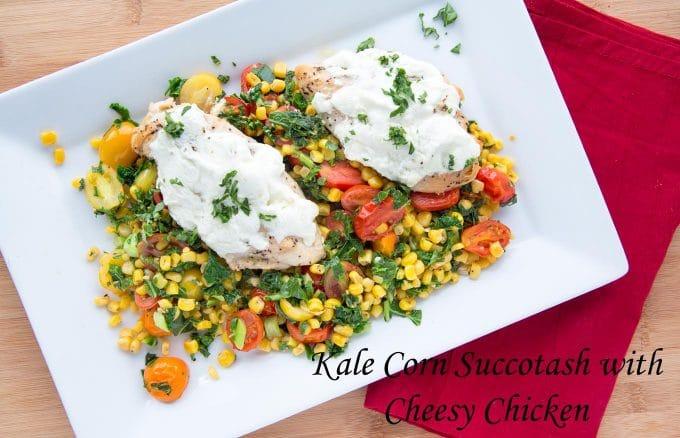 kale corn succotash with cheesy chicken , Terra's Kitchen